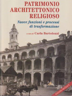 """""""Patrimonio Architettonico Religioso, Nuove Funzioni e Processi di Trasformazione"""""""